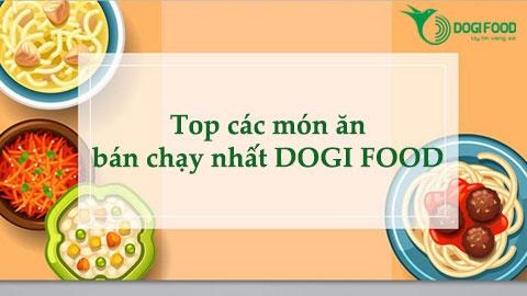 Top 5 món ăn bán chạy nhất tại DOGI FOOD